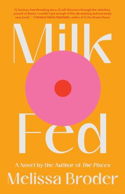 Milk Fed by Melissa Broder Book Cover