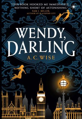 Book Cover of Wendy, Darling by A.C. Wise