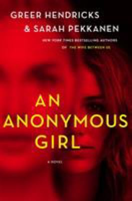 Book Cover of An Anonymous Girl by Greer Hendricks